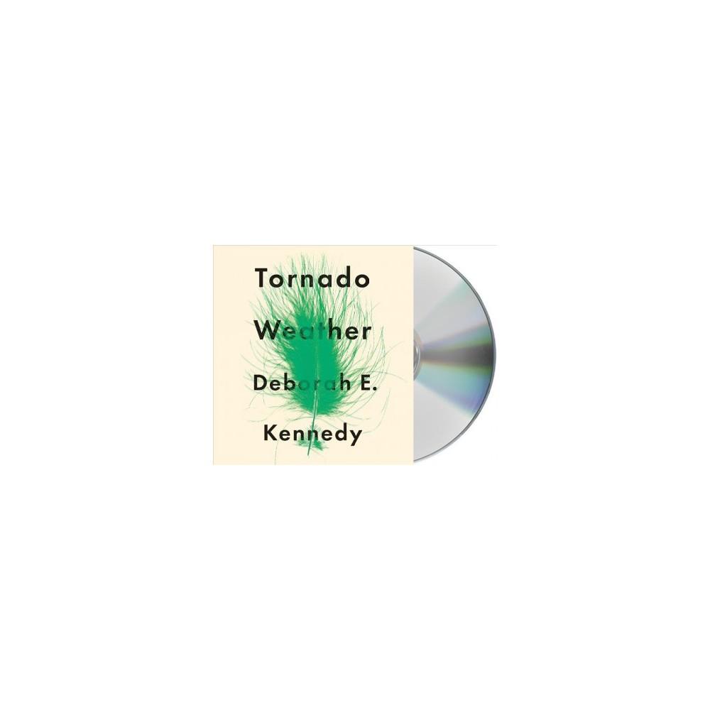 Tornado Weather - Unabridged by Deborah E. Kennedy (CD/Spoken Word)