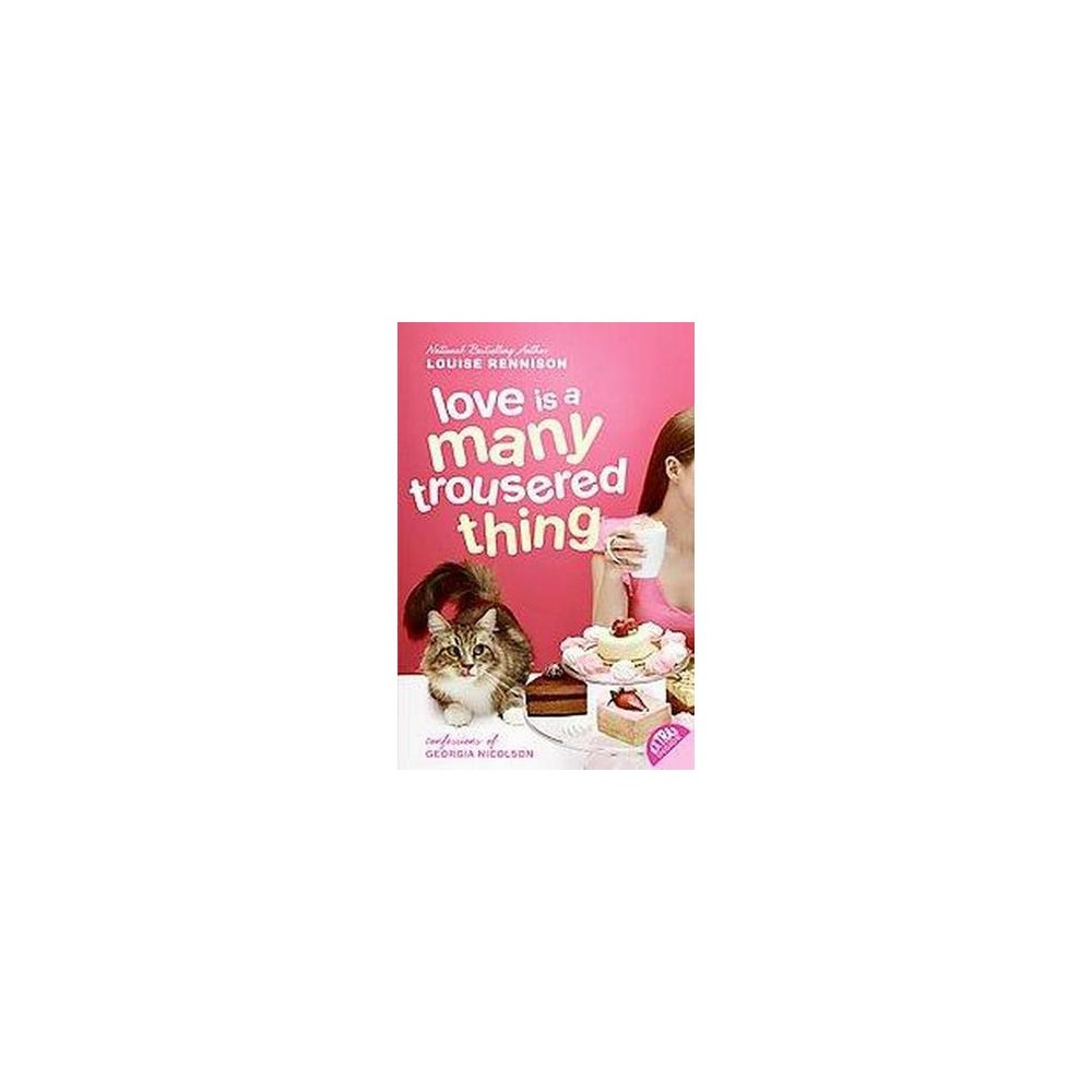 Love Is a Many Trousered Thing ( Confessions of Georgia Nicolson) (Reprint) (Paperback) by Louise Rennison Coupons