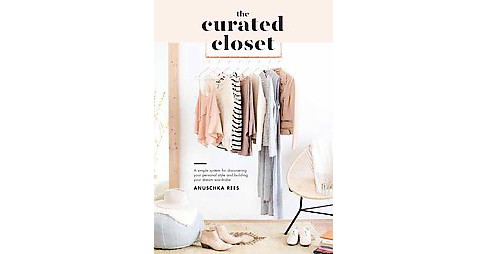 Curated Closet : A Simple System for Discovering Your Personal Style and Building Your Dream Wardrobe - image 1 of 1