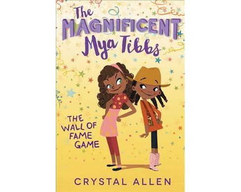 Wall of Fame Game -  Revised (Magnificent Mya Tibbs) by Crystal Allen (Paperback) - image 1 of 1