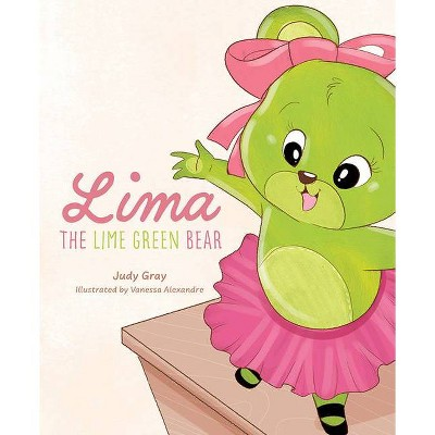 Lima the Lime Green Bear - by  Judy Gray (Hardcover)