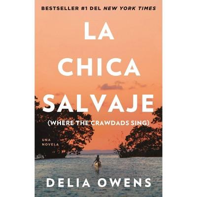 La Chica Salvaje - by Delia Owens (Paperback)