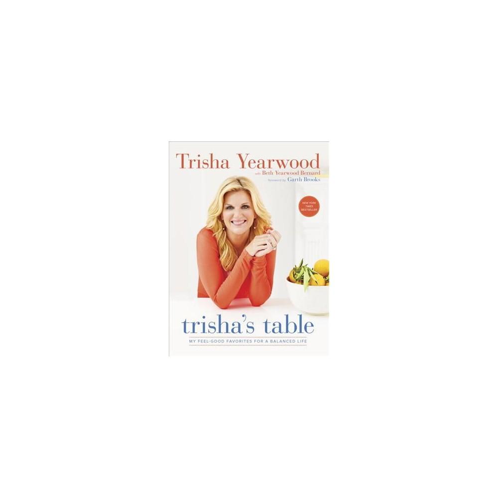 Trisha's Table : My Feel-Good Favorites for a Balanced Life (Reprint) (Paperback) (Trisha Yearwood &