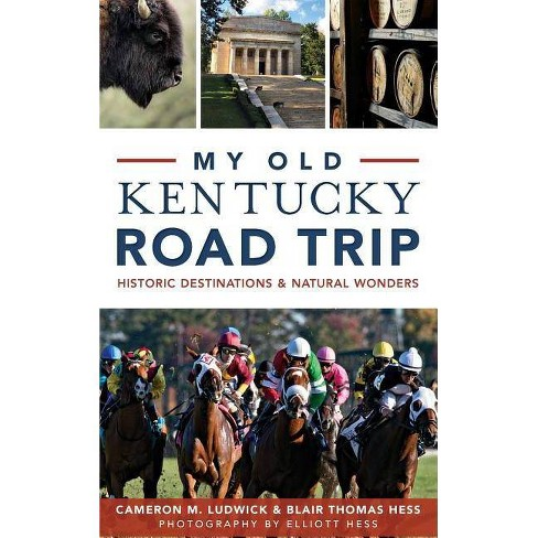 My Old Kentucky Road Trip - by  Cameron Ludwick & Blair Thomas (Hardcover) - image 1 of 1