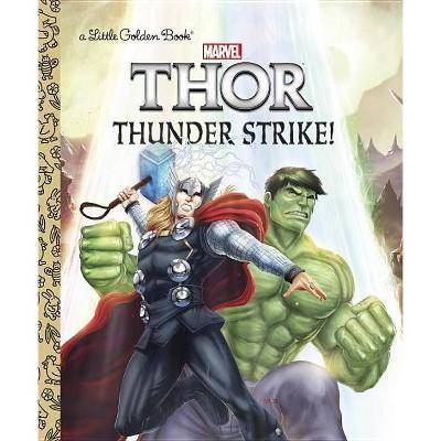 Thunder Strike! (Marvel: Thor) - (Little Golden Book) by  John Sazaklis (Hardcover)