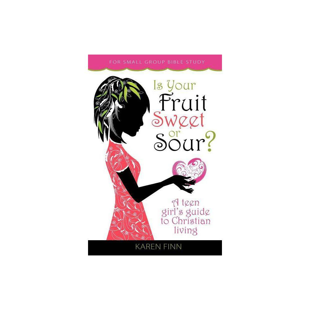 Is Your Fruit Sweet Or Sour By Karen Finn Paperback
