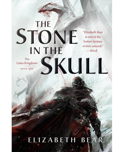 Stone in the Skull -  (Lotus Kingdoms Trilogy) by Elizabeth Bear (Hardcover) - image 1 of 1