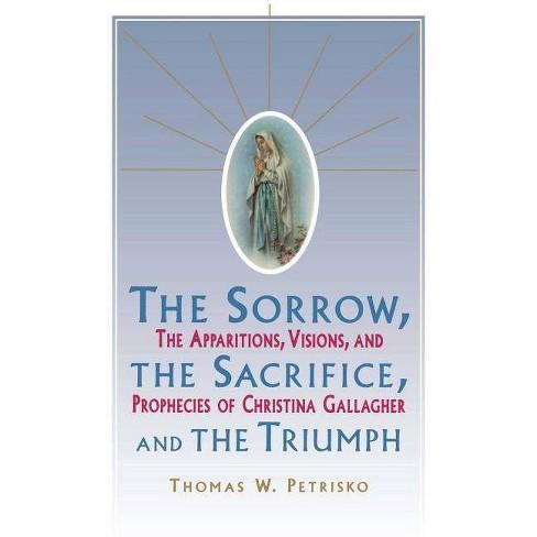 Sorrow, the Sacrifice, and the Triumph - by  Thomas W Petrisko (Paperback) - image 1 of 1
