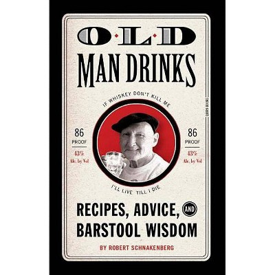 Old Man Drinks - by  Schnakenberg (Hardcover)
