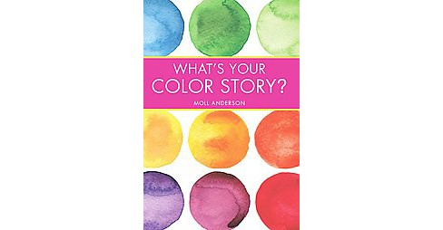 What's Your Color Story? (Paperback) (Moll Anderson) - image 1 of 1