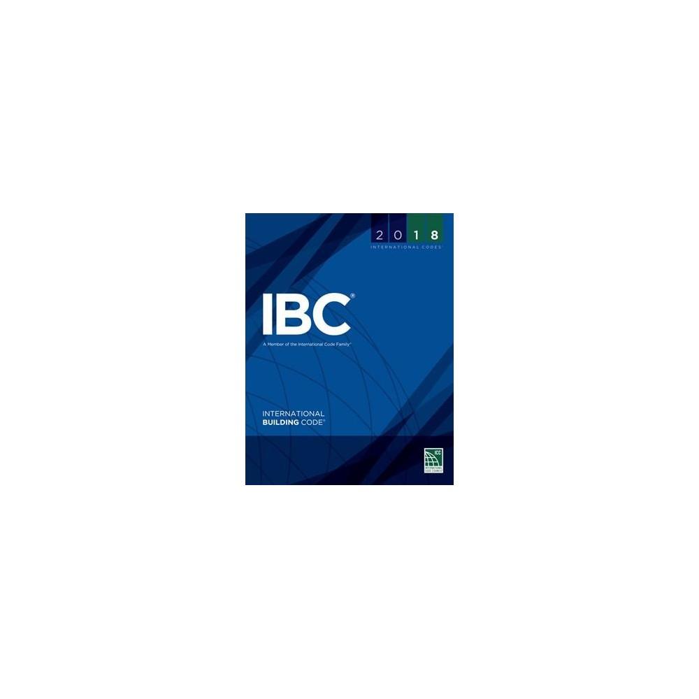 International Building Code 2018 - (International Building Code) (Paperback)