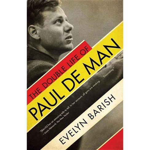 The Double Life of Paul de Man - by  Evelyn Barish (Paperback) - image 1 of 1