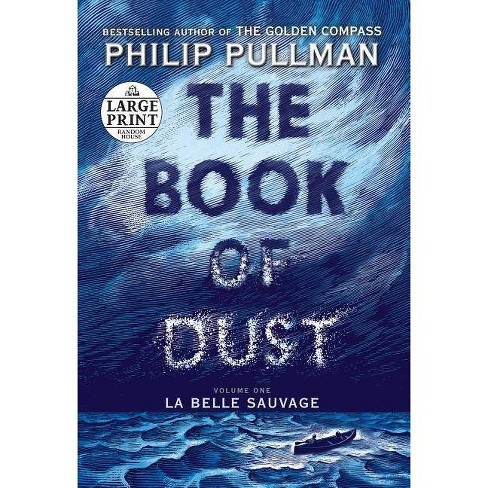 The Book of Dust: La Belle Sauvage (Book of Dust, Volume 1) - by  Philip Pullman (Paperback) - image 1 of 1