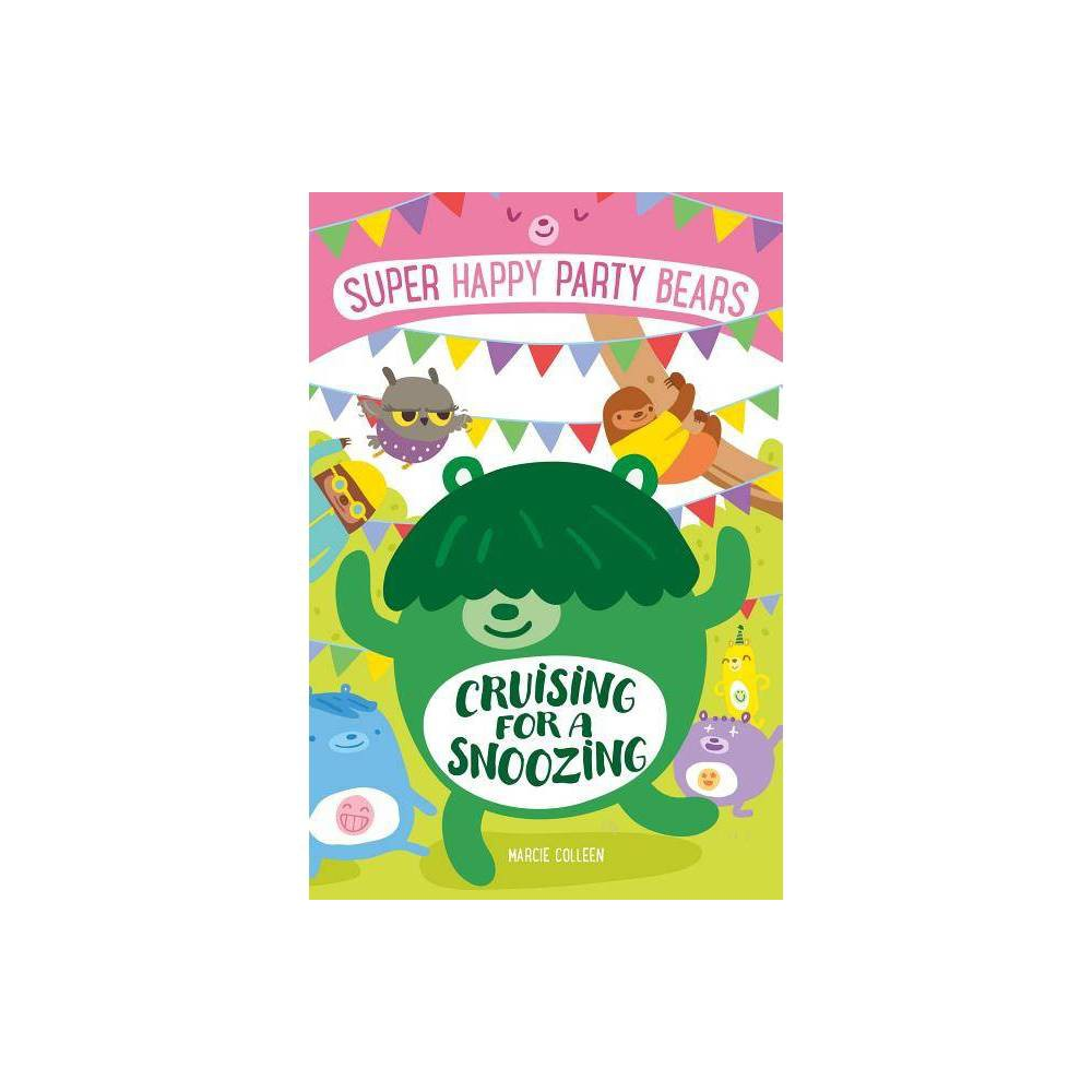 Super Happy Party Bears Cruising For A Snoozing By Marcie Colleen Paperback
