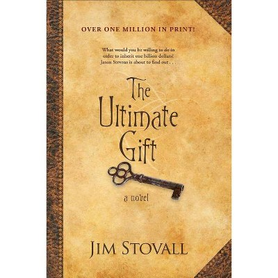 The Ultimate Gift - by  Jim Stovall (Paperback)