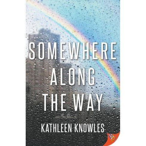 Somewhere Along the Way - by  Kathleen Knowles (Paperback) - image 1 of 1