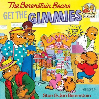The Berenstain Bears Get the Gimmies - (Berenstain Bears First Time Books)by Stan Berenstain & Jan Berenstain (Paperback)