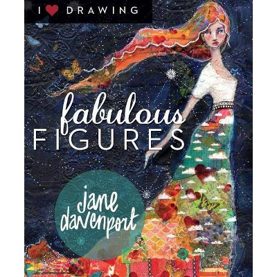 Fabulous Figures - (I Heart Drawing)by Jane Davenport (Paperback)