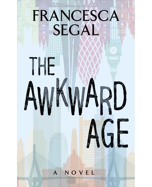 Awkward Age -  Large Print by Francesca Segal (Hardcover) - image 1 of 1