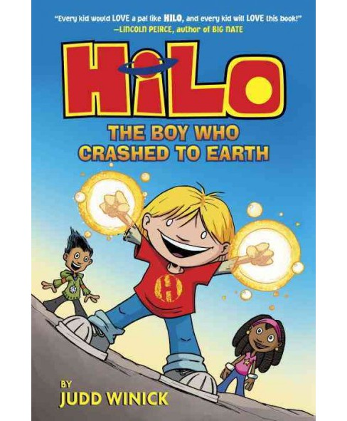 Hilo 1 : The Boy Who Crashed to Earth (Hardcover) (Judd Winick) - image 1 of 1