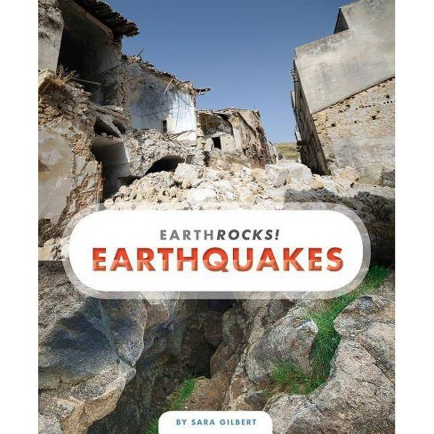 Earthquakes - (Earth Rocks!) by  Sara Gilbert (Paperback) - image 1 of 1