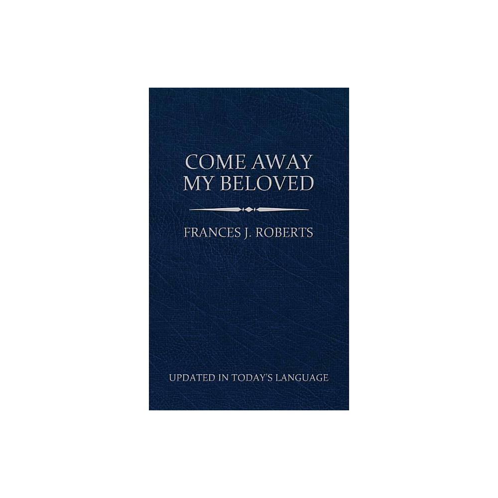 Come Away My Beloved Updated Pocket Size By Frances J Roberts Paperback