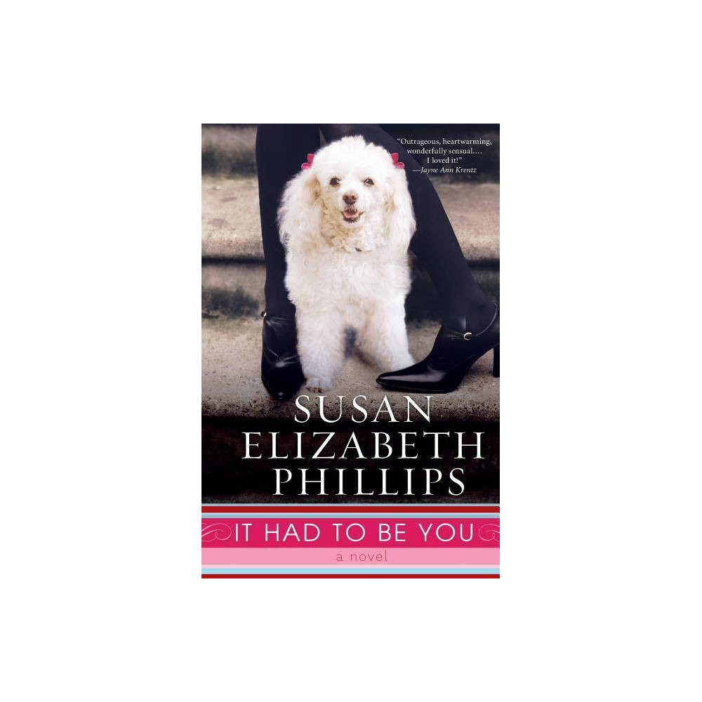 It Had To Be You Chicago Stars By Susan Elizabeth Phillips Paperback