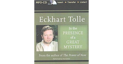 In the Presence of a Great Mystery (Unabridged) (MP3-CD) (Eckhart Tolle) - image 1 of 1