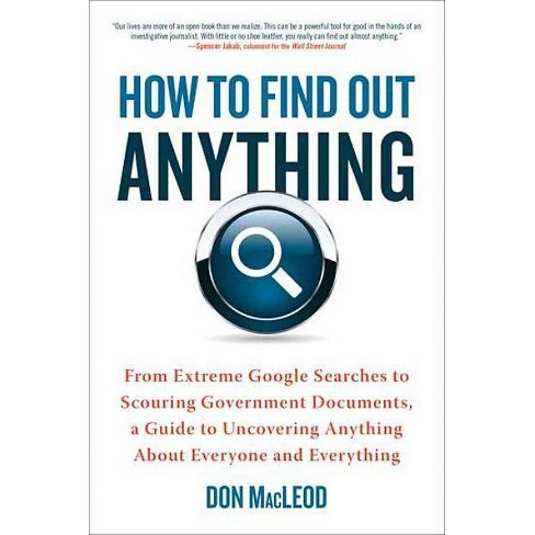 How to Find Out Anything - by  Don MacLeod (Paperback) - image 1 of 1