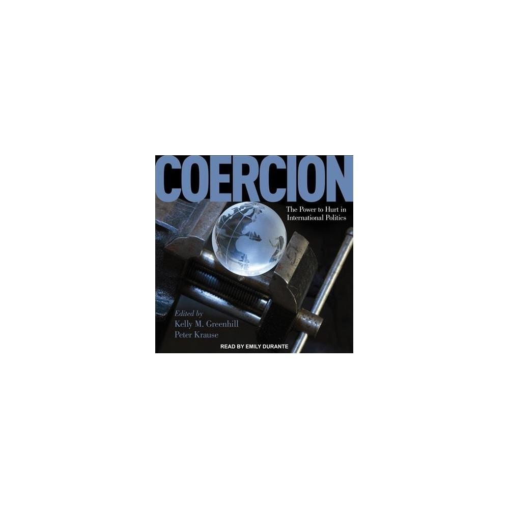 Coercion : The Power to Hurt in International Politics - (MP3-CD)