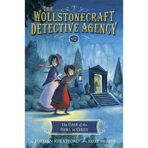 The Case of the Girl in Grey - (Wollstonecraft Detective Agency) by  Jordan Stratford (Paperback) - image 1 of 1