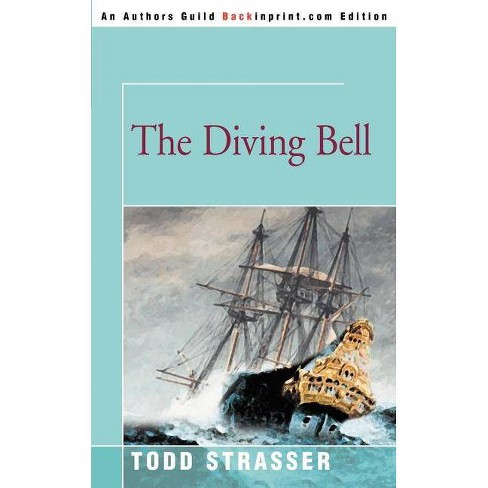 The Diving Bell - by  Todd Strasser (Paperback) - image 1 of 1