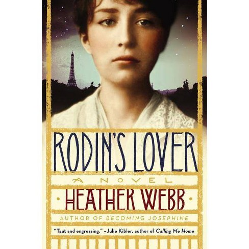 Rodin's Lover - by  Heather Webb (Paperback) - image 1 of 1