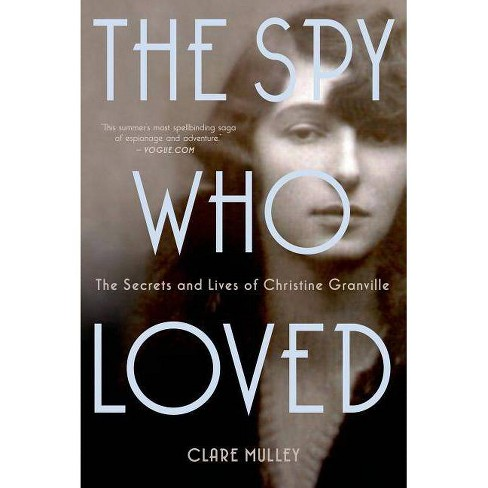 The Spy Who Loved - by  Clare Mulley (Paperback) - image 1 of 1