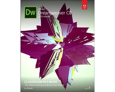 Adobe Dreamweaver CC Classroom in a Book 2018 Release -  by Jim Maivald (Paperback) - image 1 of 1