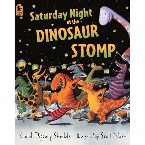 Saturday Night at the Dinosaur Stomp - by  Carol Diggory Shields (Hardcover) - image 1 of 1
