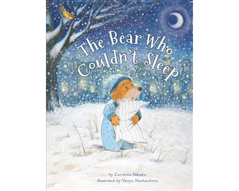 Bear Who Couldn't Sleep (Hardcover) (Caroline Nastro) - image 1 of 1