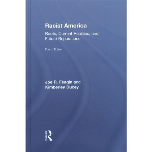 Racist America : Roots, Current Realities, and Future Reparations -  4 (Hardcover) - image 1 of 1