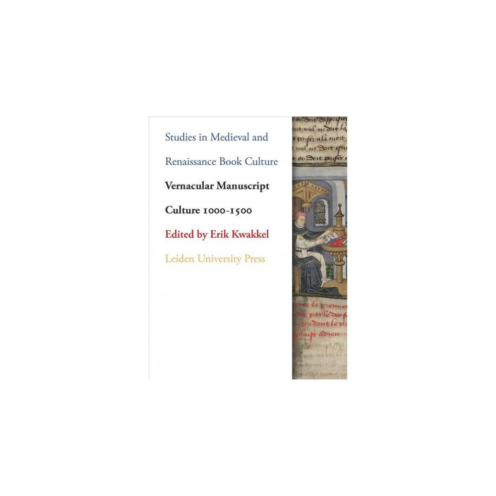 Vernacular Manuscript Culture 1000-1500 - (Paperback)
