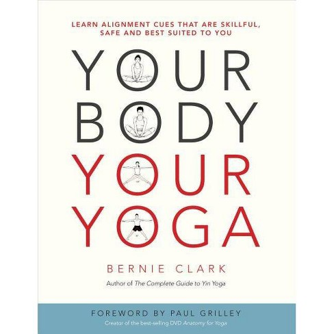 Your Body, Your Yoga - by  Bernie Clark (Paperback) - image 1 of 1