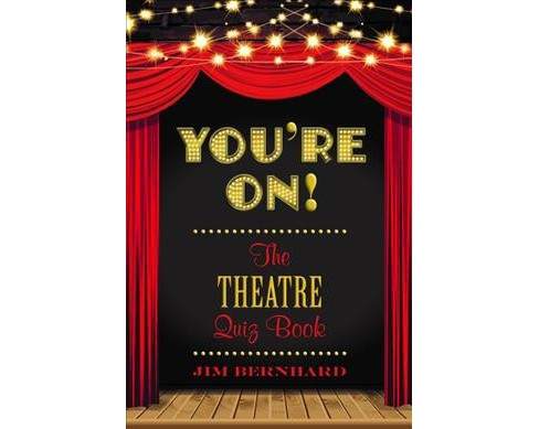 You're On! : The Theatre Quiz Book (Paperback) (Jim Bernhard) - image 1 of 1
