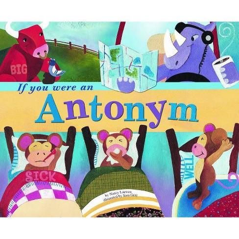 If You Were an Antonym - (Word Fun (Paperback)) by  Nancy Loewen (Paperback) - image 1 of 1