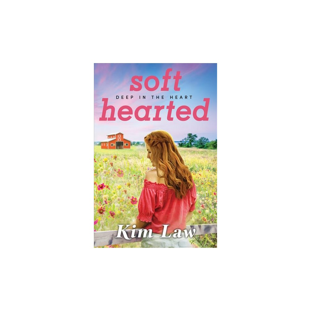 Softhearted - (Deep in the Heart) by Kim Law (Paperback)