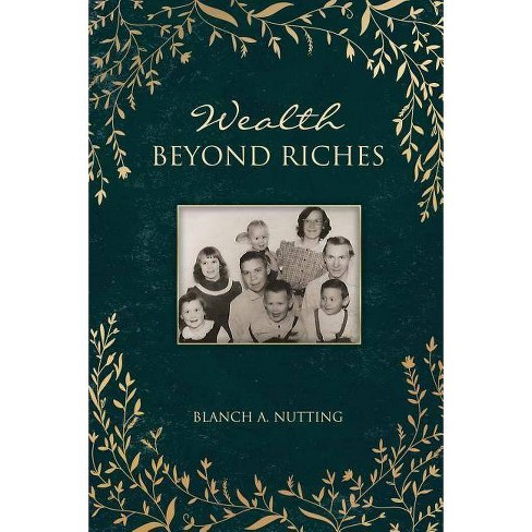 Wealth Beyond Riches - by  Blanch A Nutting (Paperback) - image 1 of 1