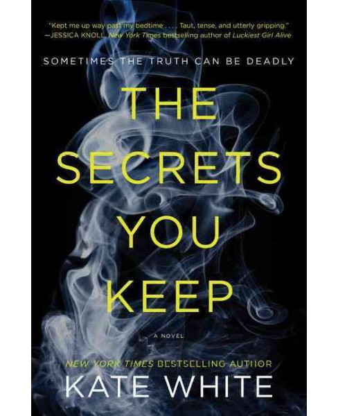 Secrets You Keep (Paperback) (Kate White) - image 1 of 1