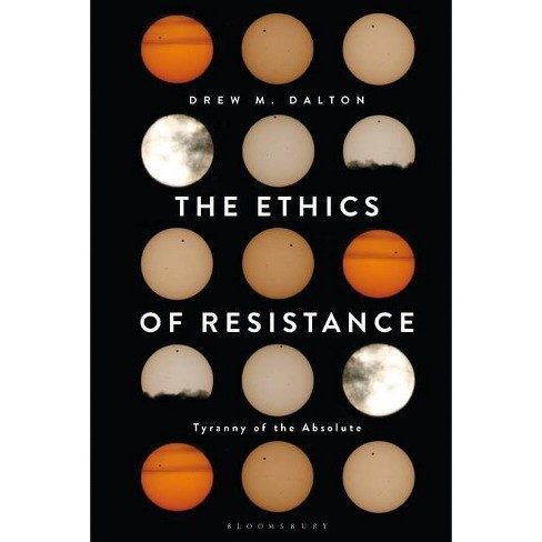 The Ethics of Resistance - by  Drew M Dalton (Paperback) - image 1 of 1