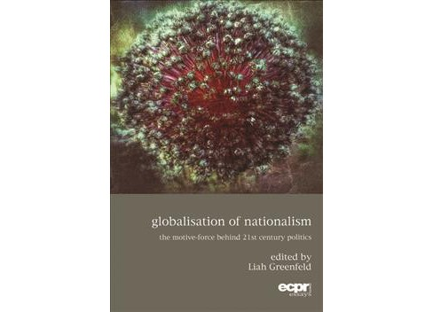 Globalisation of Nationalism : The Motive-Force Behind Twenty-First Century Politics (Paperback) - image 1 of 1