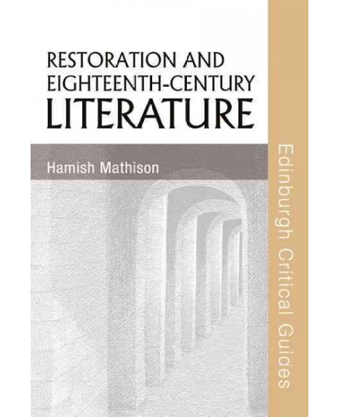 Restoration and Eighteenth-century Literature -  by Hamish Mathison (Paperback) - image 1 of 1