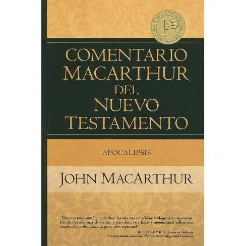 Apocalipsis - (Comentario MacArthur del Nuevo Testamento) by  John MacArthur (Hardcover) - image 1 of 1
