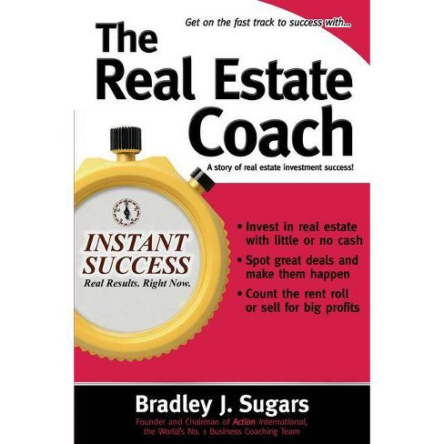 The Real Estate Coach - (Instant Success) by  Bradley J Sugars (Paperback) - image 1 of 1
